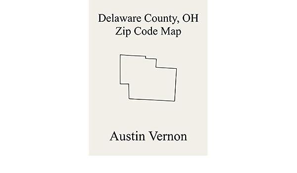 delaware county ohio map Delaware County Ohio Zip Code Map Includes Delaware City delaware county ohio map