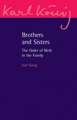 Brothers and Sisters: The Order of Birth in the Family (Karl Konig Archives) by Karl K?nig (2012-09-01)
