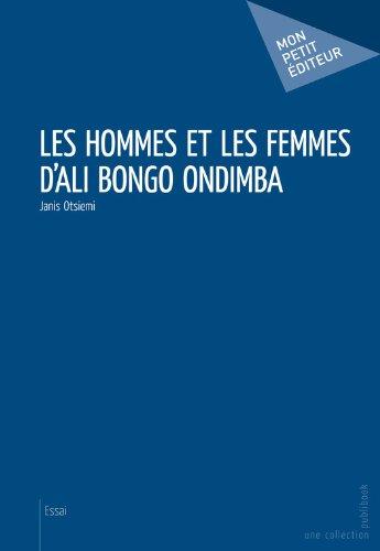 Les Hommes et les femmes d'Ali Bongo Ondimba par Janis Otsiemi
