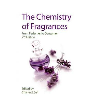 [(The Chemistry of Fragrances: From Perfumer to Consumer)] [ Edited by Charles S. Sell ] [January, 2007]