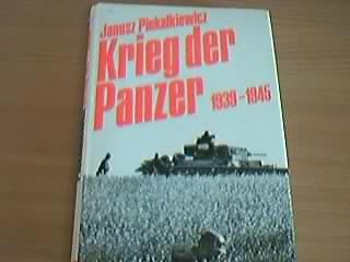 Preisvergleich Produktbild Krieg der Panzer : 1939 - 1945. Janusz Piekalkiewicz