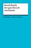 Lektüreschlüssel. Bertolt Brecht: Der gute Mensch von Sezuan: Reclam Lektüreschlüssel