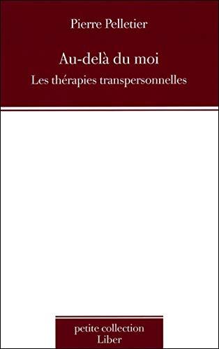 Au-delà du moi - Les thérapies transpersonnelles
