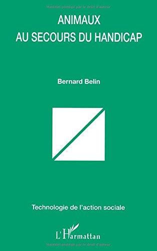 Animaux au secours du handicap par Bernard Belin