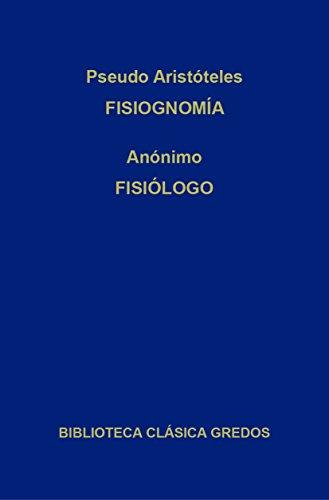 Fisiognomía. Fisiólogo. (Biblioteca Clásica Gredos nº 270) por Pseudo Aristóteles