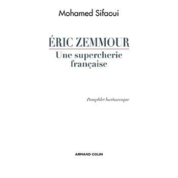 Éric Zemmour, une supercherie française - Pamphlet barbaresque