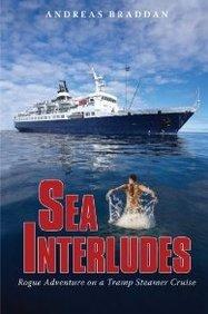 Sea Interludes: Rogue Adventure on a Tramp Steamer Braddan, Andreas ( Author ) Dec-01-2008 Hardcover