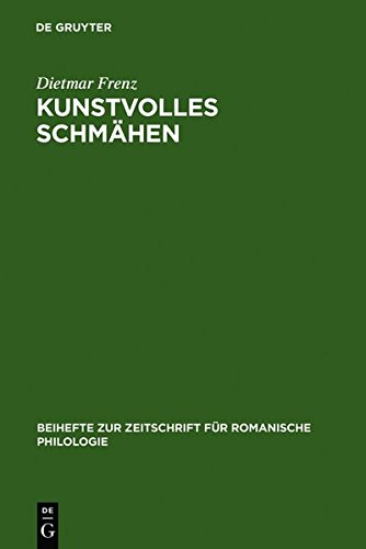 Preisvergleich Produktbild Kunstvolles Schmähen: Frühe toskanische Dichtung und mittellateinische Poetik (Beihefte zur Zeitschrift für romanische Philologie, Band 333)