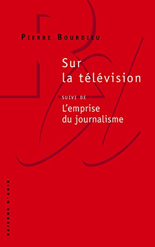Sur la télévision par Pierre Bourdieu