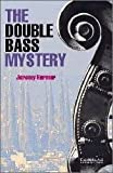 """Afficher """"The double bass mystery"""""""