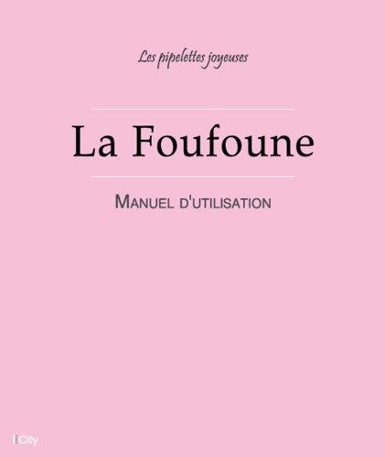 En ligne téléchargement gratuit La Foufoune - Manuel d'utilisation pdf ebook