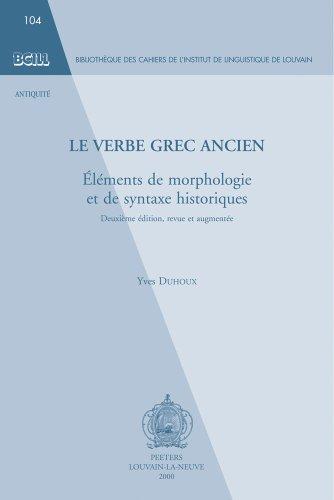 Le verbe grec ancien : Eléments de morphologie et de syntaxe historiques par  Yves Duhoux