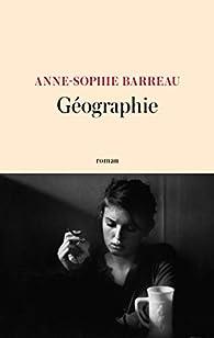 Géographie par Anne-Sophie Barreau