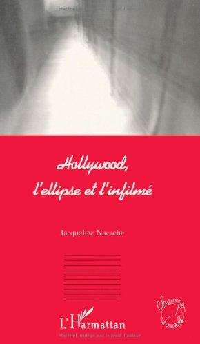 Hollywood, l'ellipse et l'infilmé