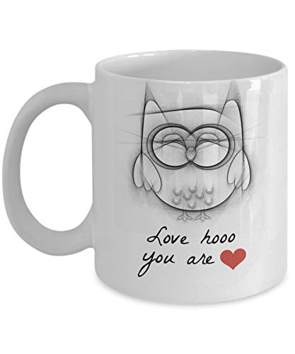 Funny Owl Mug -Valentine Day Coffee Cup, Love Who You are Best Gifts for the Beautiful One in Your Heart (König Karte Valentines)