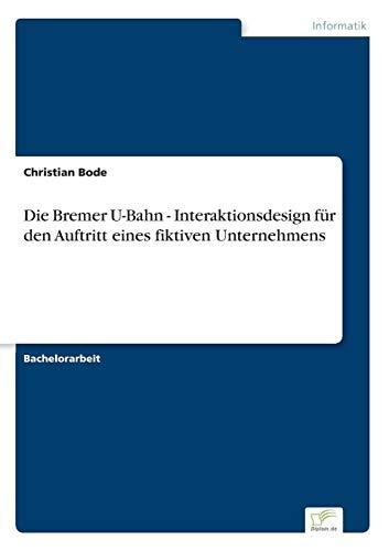 Die Bremer U-Bahn - Interaktionsdesign für den Auftritt eines fiktiven Unternehmens