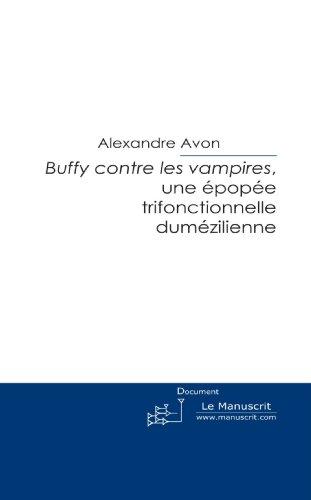 Buffy Contre les Vampires, une Epopée Trifonctionnelle Dumézilienne