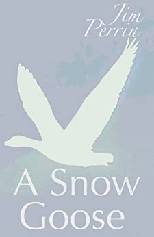 A Snow Goose by [Perrin, Jim]