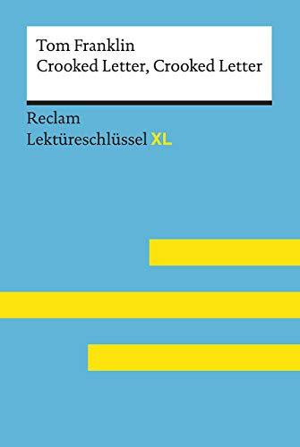 Crooked Letter, Crooked Letter von Tom Franklin: Lektüreschlüssel mit Inhaltsangabe,...