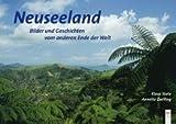 Neuseeland: Bilder und Geschichten vom anderen Ende der Welt