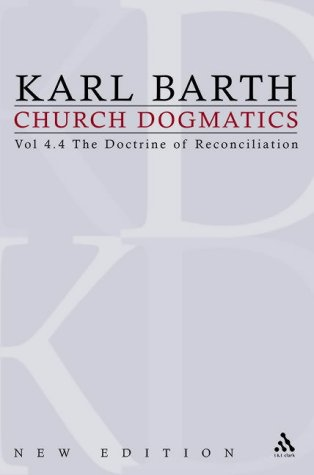 Church Dogmatics REV. IV.4: Volume 4 - The Doctrine of Reconciliation Part 4 - The Christian Life (Fragment): Baptism as the Fou