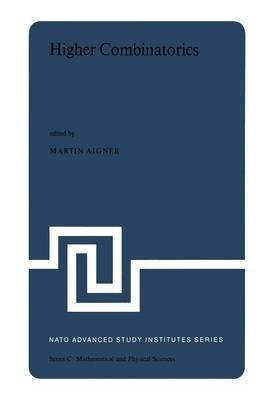 [(Higher Combinatorics : Proceedings of the NATO Advanced Study Institute Held in Berlin (West Germany), September 1-10, 1976)] [Edited by Martin Aigner] published on (December, 2011)