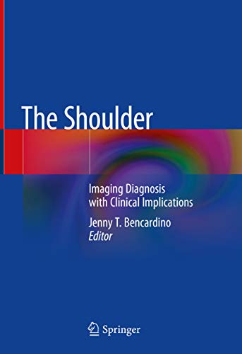 The Shoulder: Imaging Diagnosis with Clinical Implications (English Edition)