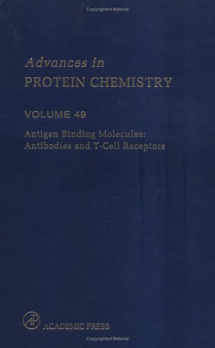 antigen-binding-molecules-antibodies-and-t-cell-receptors-advances-in-protein-chemistry-1996-12-13