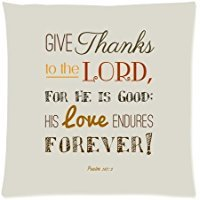Custom Fashion Home Decor Bible Verse - Give Thanks to the Lord Square Throw Pillow Cover Cushion Case 20x20 (Twin sides)