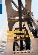 Bauplanung und Bauentwurf: Grundlagen und Methoden der Gebäudelehre