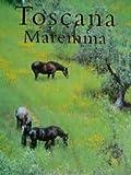 Toscana, Maremma - Jan De Peuter, Renee Gorissen