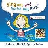 Sing mit mir! Sprich mit mir!: Kinder mit Musik in Sprache baden