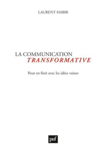 La communication transformative par Laurent Habib