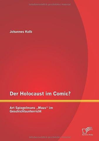 Der Holocaust im Comic? Art Spiegelmans