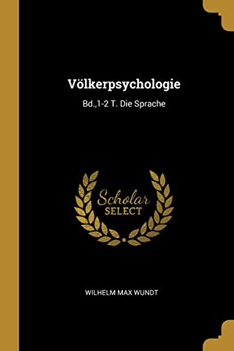 Völkerpsychologie: Bd.,1-2 T. Die Sprache