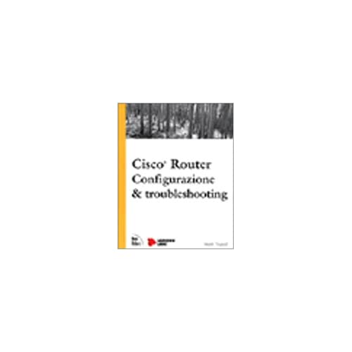 Cisco Router. Configurazione E Troubleshooting