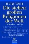 Goldmann Verlag Die sieben großen Religionen der Welt: Eine Wahrheit, viele Wege