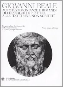 Autotestimonianze e rimandi dei dialoghi di Platone alle «Dottrine non scritte». Testo greco a fronte