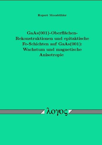 GaAs(001)-Oberflächen-Rekonstruktionen und epitaktische Fe-Schichten auf GaAs(001): Wachstum und magnetische Anisotropie
