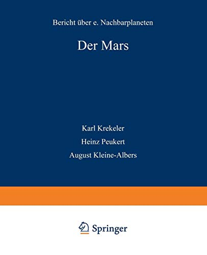 Der Mars: Bericht über einen Nachbarplaneten