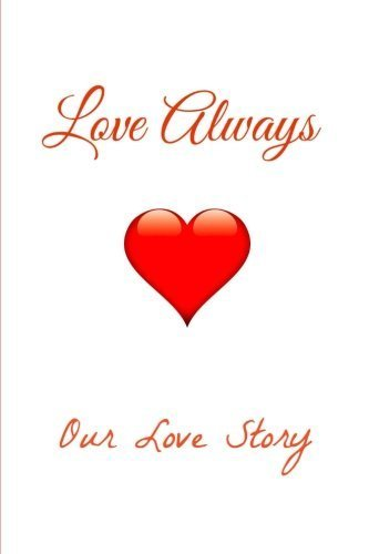 Love Always(Our Love Story): A Love Journal by Julie Smith (2015-04-21)