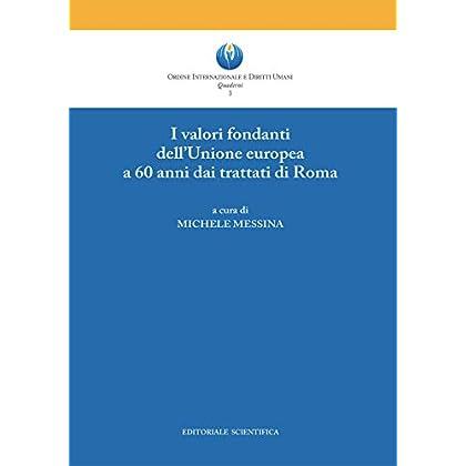 I Valori Fondanti Dell'unione Europea A 60 Anni Dai Trattati Di Roma