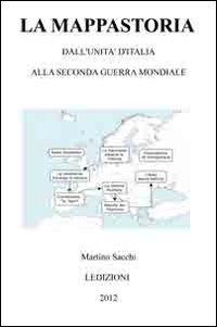 La mappastoria. Dall'Unit d'Italia alla seconda guerra mondiale