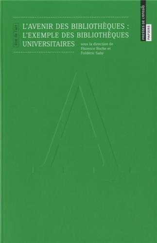 L'Avenir des Bibliotheques. l'Exemple des Bibliotheques Universitaire S