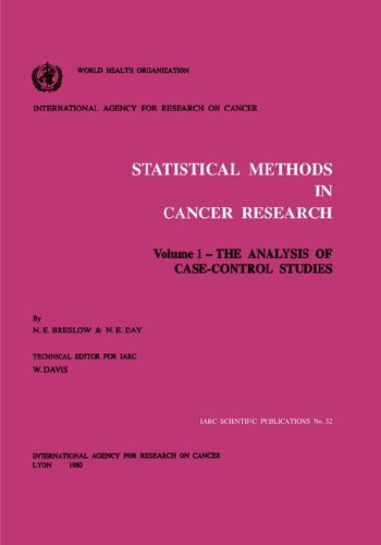 Statistical Methods in Cancer Research: Volume 1: The Analysis of Case-Control Studies: The Analysis of Case-control Studies Vol 1 (International Agency for Research on Cancer Scientific Publications)