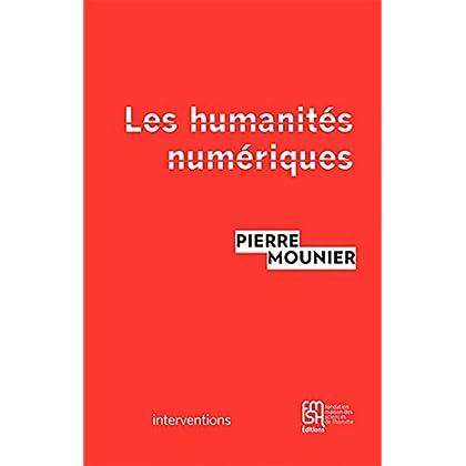 Les humanités numériques: Une histoire critique (Interventions)