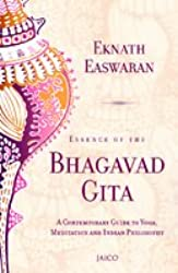 Essence of the Bhagavad Gita: Contemporary Guide to Yoga Meditation and Indian Philosophy