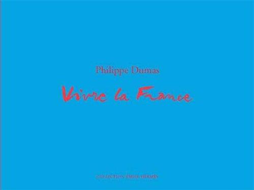 Vivre la France par Philippe Dumas