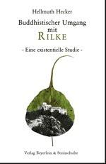 Buddhistischer Umgang mit Rilke: Eine existentielle Studie