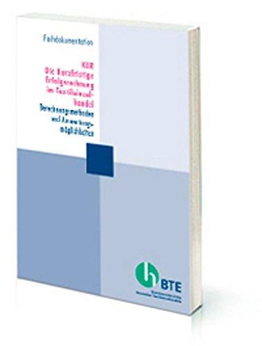 KER Die kurzfristige Erfolgsrechnung im Textileinzelhandel: Berechnungsmethoden und Auswertungsmöglichkeiten (BTE-Fachdokumentation)